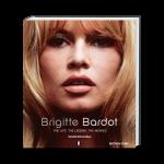 Brigitte Bardot. The Life, The Legend, The Movies